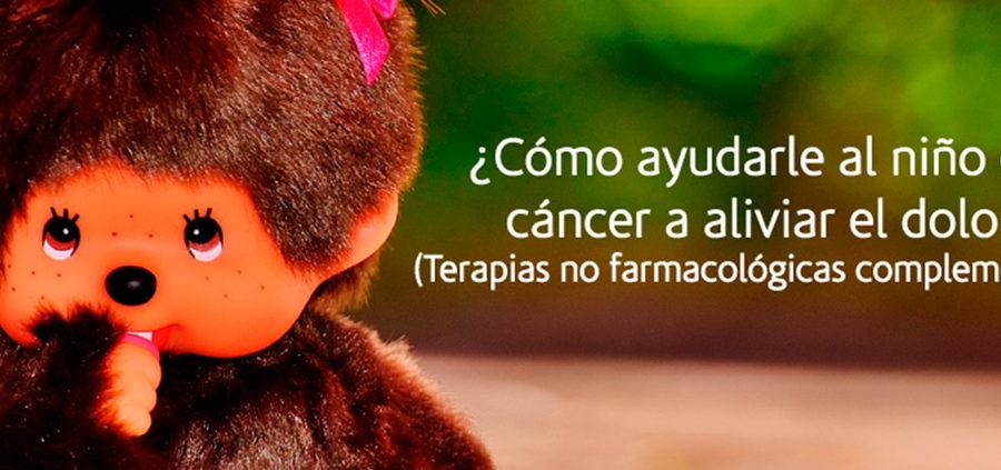 ¿Cómo ayudarle al niño con cáncer a aliviar el dolor?